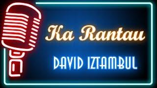 Download Ka Rantau (Karaoke Minang) ~ David Iztambul