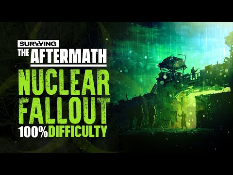 SURVIVING THE AFTERMATH Gameplay | Nuclear Fallout | 100% Difficulty |