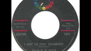ERNIE K-DOE - I Got To Find Somebody [Minit 651] 1962