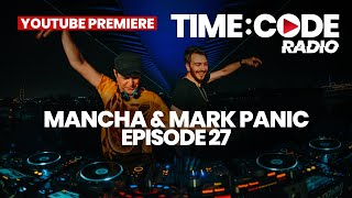 TIME:CODE Radio EP.27 with Mancha & Mark Panic - LIVE from The Ada Bridge