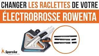 Comment changer les raclettes de votre électrobrosse Rowenta ?