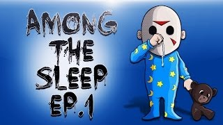 Among The Sleep Ep.1 (Where