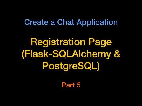 Flask-SQLAlchemy & PostgreSQL To Create User Registration Page - Chat App Part5