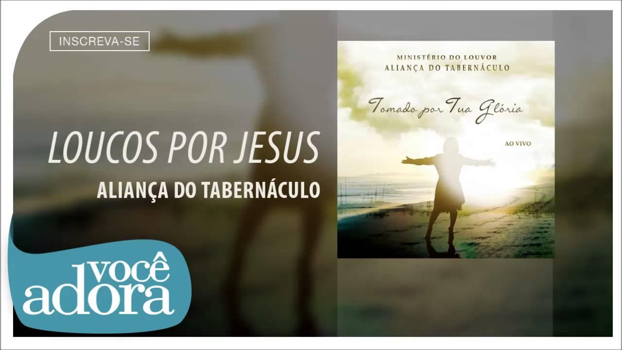 Aliança do Tabernáculo - Loucos por Jesus (Tomado Por Tua Glória) [Áudio Oficial]