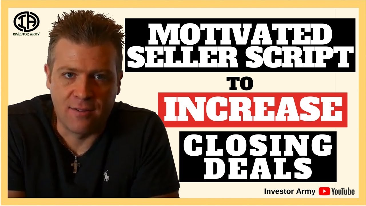Motivated Seller Script To Increase Closing Deals