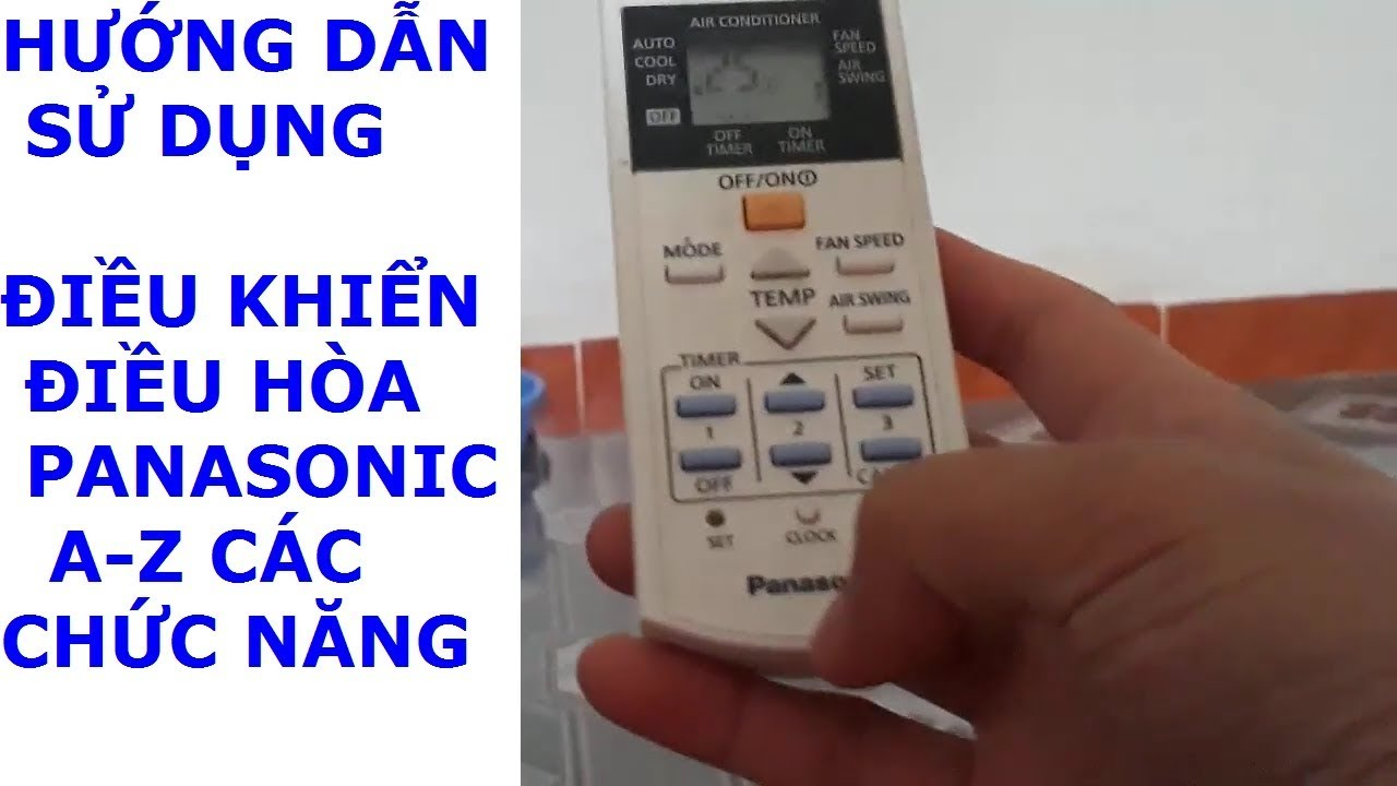 Sử Dụng Điều Khiển Điều Hòa Panasonic Từ A-Z Hiệu Quả