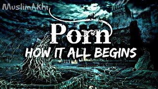How It All Begins ᴴᴰ - Porn and Other Addictions - Part 1