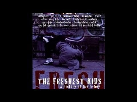 Kopie von The Freshest Kids: The History of the B-Boy (Full Documentary)