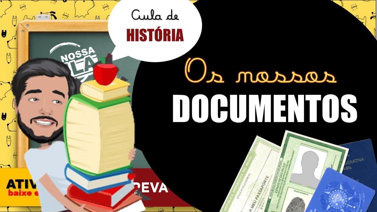 OS NOSSOS DOCUMENTOS PESSOAIS - HISTÓRIA