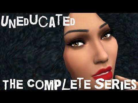 The Sims 4 - Uneducated (Voice Over Mini-Series) - The Complete Series