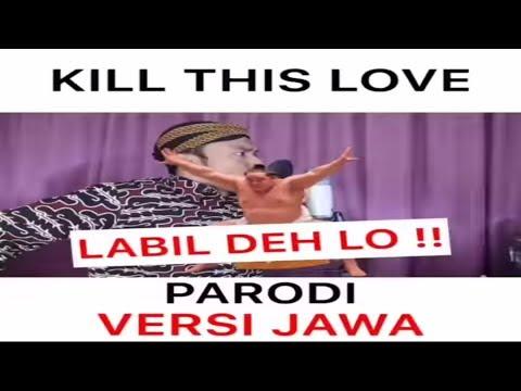 Kill This Love - BLACKPINK  ( PARODI VERSI JAWA By PAIJO )