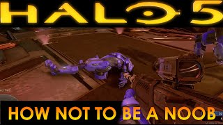 Halo 5 - Tips and Tricks - How NOT to be a NOOB