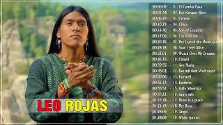 Leo Rojas Greatest Hits Full Album 2018 || Leo Rojas Romantic Pan Fute || Leo Rojas Super
