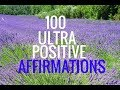 100 Ultra-Positive Affirmations.--Rapid Mind Training