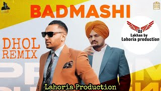 Badmashi | Dhol Remix | Prem Dhillon Sidhu moose wala Ft. Dj Lakhan by Lahoria Production New 2020