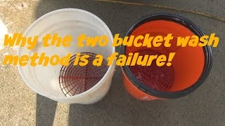 Why the two bucket wash method is a failure