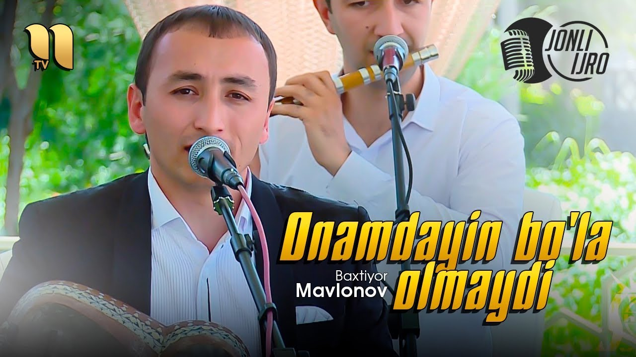 Baxtiyor Mavlonov - Onamdayin bo'la olmaydi | Бахтиёр Мавлонов - Онамдайин бўла олмайди (jonli