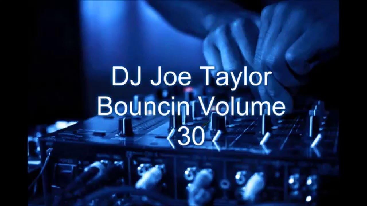 Download DJ Joe Taylor - Bouncin Volume 30 (September 2015)