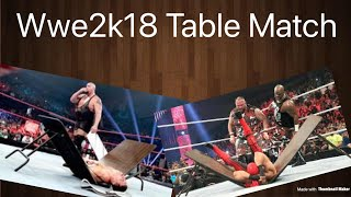 Wwe2k18 table match