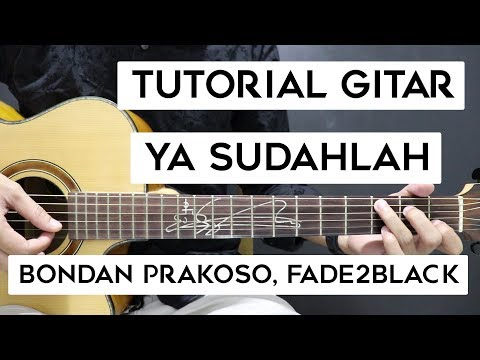 (Tutorial Gitar) BONDAN PRAKOSO, FADE2BLACK - Ya Sudahlah | Mudah Dan Cepat Dimengerti Untuk Pemula