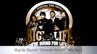 "THE HOTTEST DJ MIX ON THE PLANET ""BIGLIFE SOUND SMOOTH KNOCK"