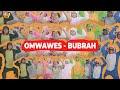 - OMWAWES - BUBRAH