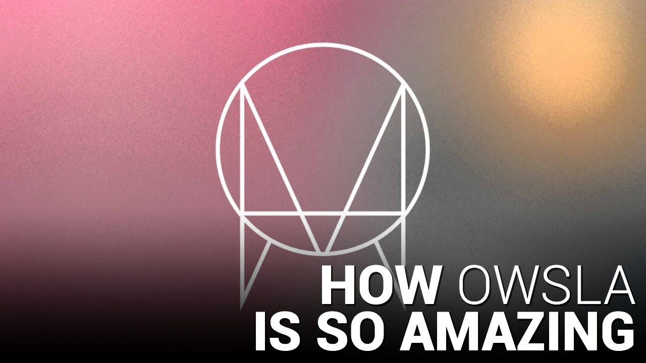 How OWSLA is SO Amazing!!