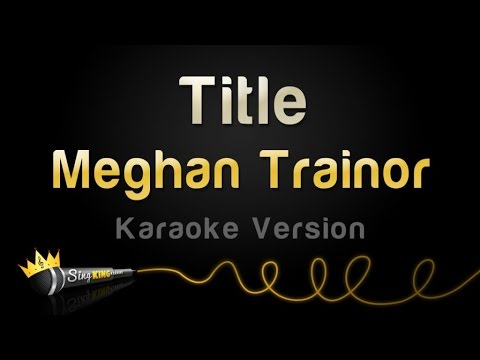 Meghan Trainor - Title (Karaoke Version)