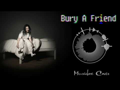 [Music Box Cover] Billie Eilish - Bury A Friend