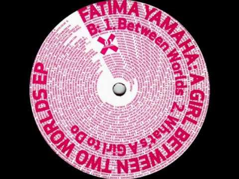 Fatima Yamaha - What's A Girl To Do (Done031)