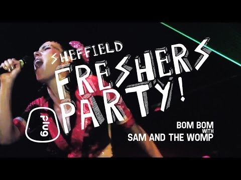 Sheffield Freshers Party: Bom Bom with Sam and The Womp at Plug