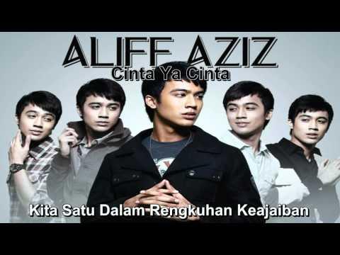 Aliff Aziz - Cinta Ya Cinta (With Lyrics)