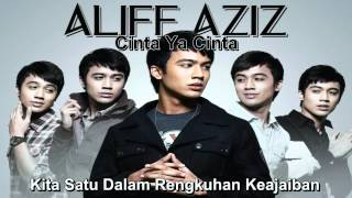 Aliff Aziz - Cinta Ya Cinta (With Lyrics)