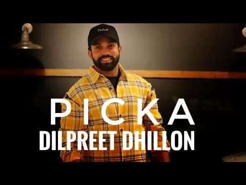 Picka | Dilpreet Dhillon | Latest Punjabi Song 2018