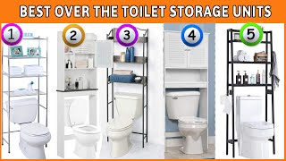Best Over the Toilet Storage Units 2020 -Over the Toilet Storage Cabinet Reviews