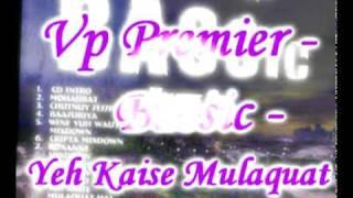 Vp Premier - Yeh Kaise Mulaquat - Bassic