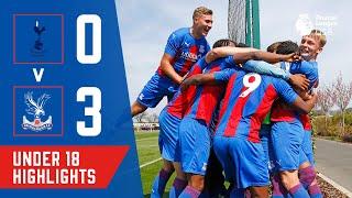 LATE LATE DRAMA | U18 Highlights Spurs 0-3 Crystal Palace