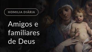 Amigos e familiares de Deus (Homilia Diária.961: Terça-feira da 25.ª Semana do Tempo Comum)