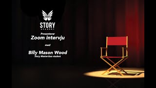 zoom intervju med Billy Mason Wood (Story MasterClass)