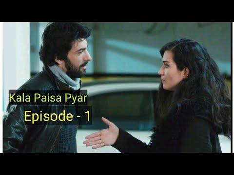 Kala Paisa Pyar Episode 1 Episode 2 Epiosde 3 in HinUr Language (Real HD)