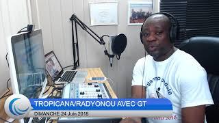 TROPICANA/RADYONOU 06-24-2018  2eme Partie