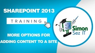 Microsoft SharePoint 2013 Training Tutorial - More Options for Adding Content to a SharePoint Site