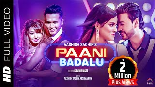 PAANI BADALU - Nepali Song | Aashish Sachin, Reshma Pun | Saroj, Aashma, Alisha, KHA.BA.PU, Myakuri