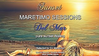 Maretimo Sessions - Sunset Del Mar - Continuous Mix (Full Album) 4+ Hours, 2018