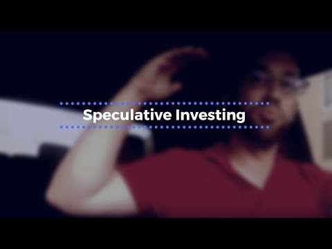 What Is Speculative Investing