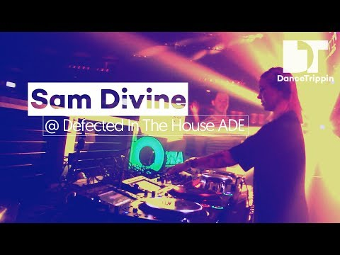 Sam Divine | Defected In The House ADE DJ Set | DanceTrippin