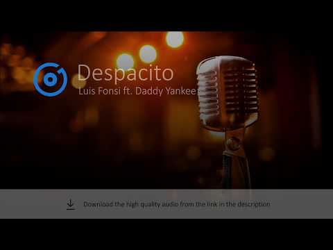 Download Luis Fonsi - Despacito Ft. Daddy Yankee Mp3 - Get Mp3
