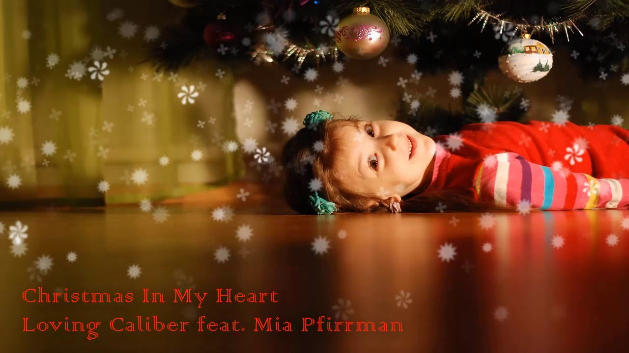 christmas in my heart loving caliber feat mia pfirrman ed music - Christmas In My Heart