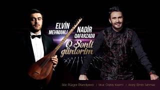 Nadir Qafarzad ft Elvin Mehmanli - O Snli Gunlrim (2018)