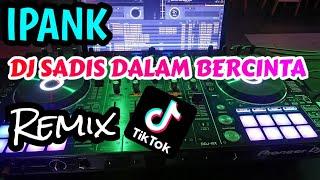 Download DJ SADIS DALAM BERCINTA | IPANK | WANITA PENDUSTA | VIRAL TIK TOK ♫ FULL BASS ♫ 2020 (BY DJ GENK)